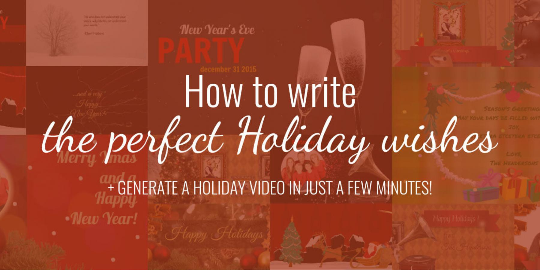 writing the perfect holiday wishes for friends and family