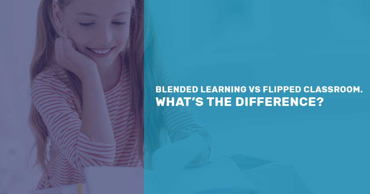 Blended Learning Vs Flipped Classroom What S The Difference