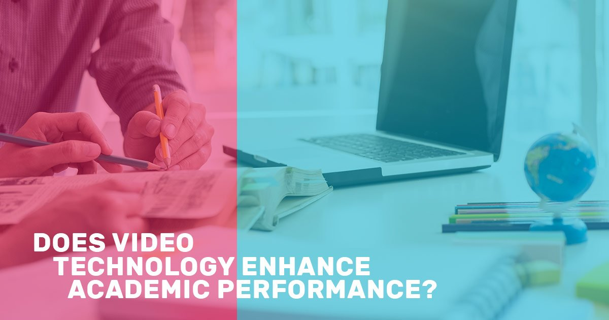 Does-Video-Technology-Enhance-Academic-Performance