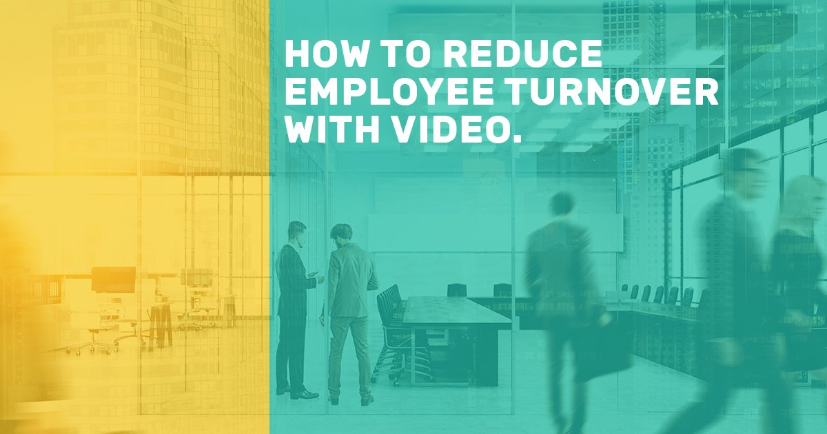 How to reduce employee turnover with video