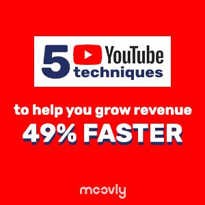 5 YouTube techniques to help you grow revenue 49% faster