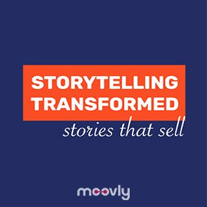Storytelling Transformed: The Art of Stories That Sell