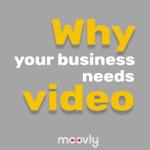 Why Your Business Needs Video?