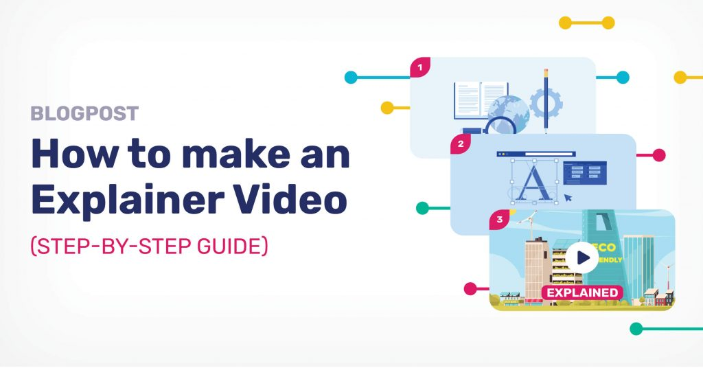 A step by step guide on how to make an explainer video
